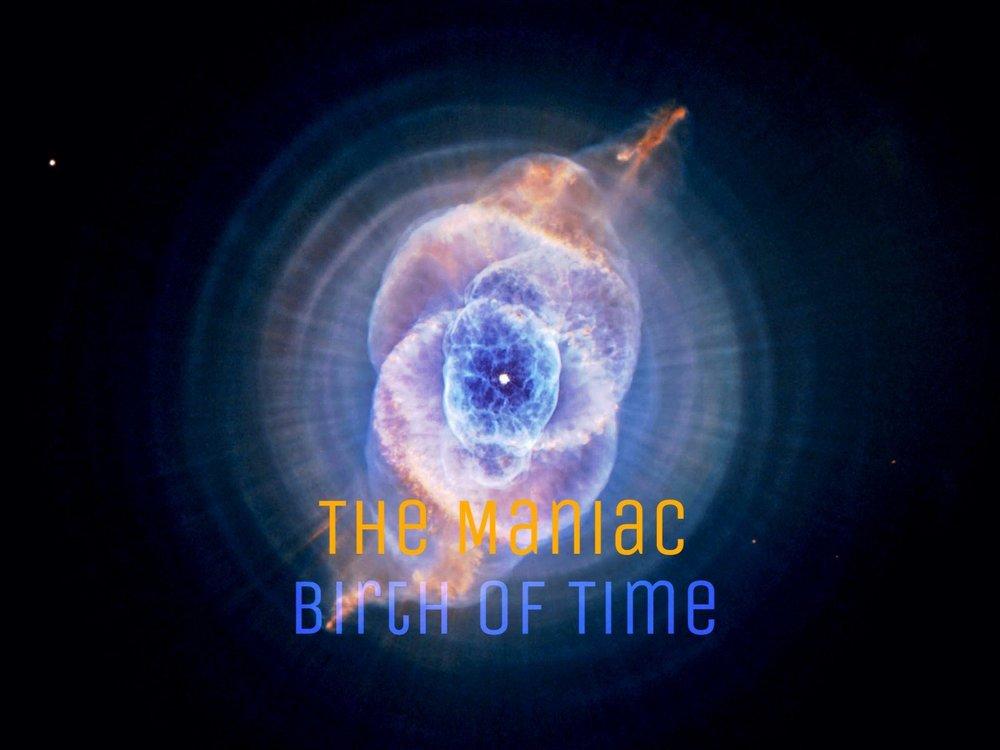 The Maniac -Birth Of Time.jpg